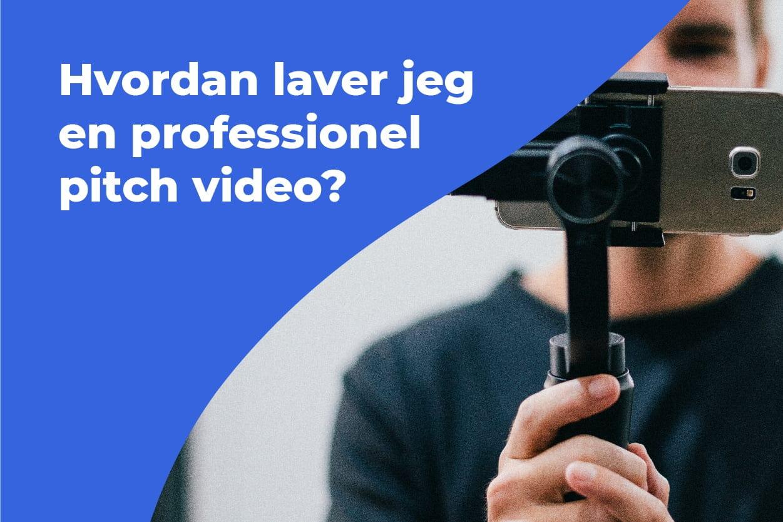 """Fremhævet billed for <span class=""""wtr-time-wrap block before-title"""">Læsetid: ca <span class=""""wtr-time-number"""">5</span> min</span>Hvordan laver jeg en simpel investor pitch video?"""