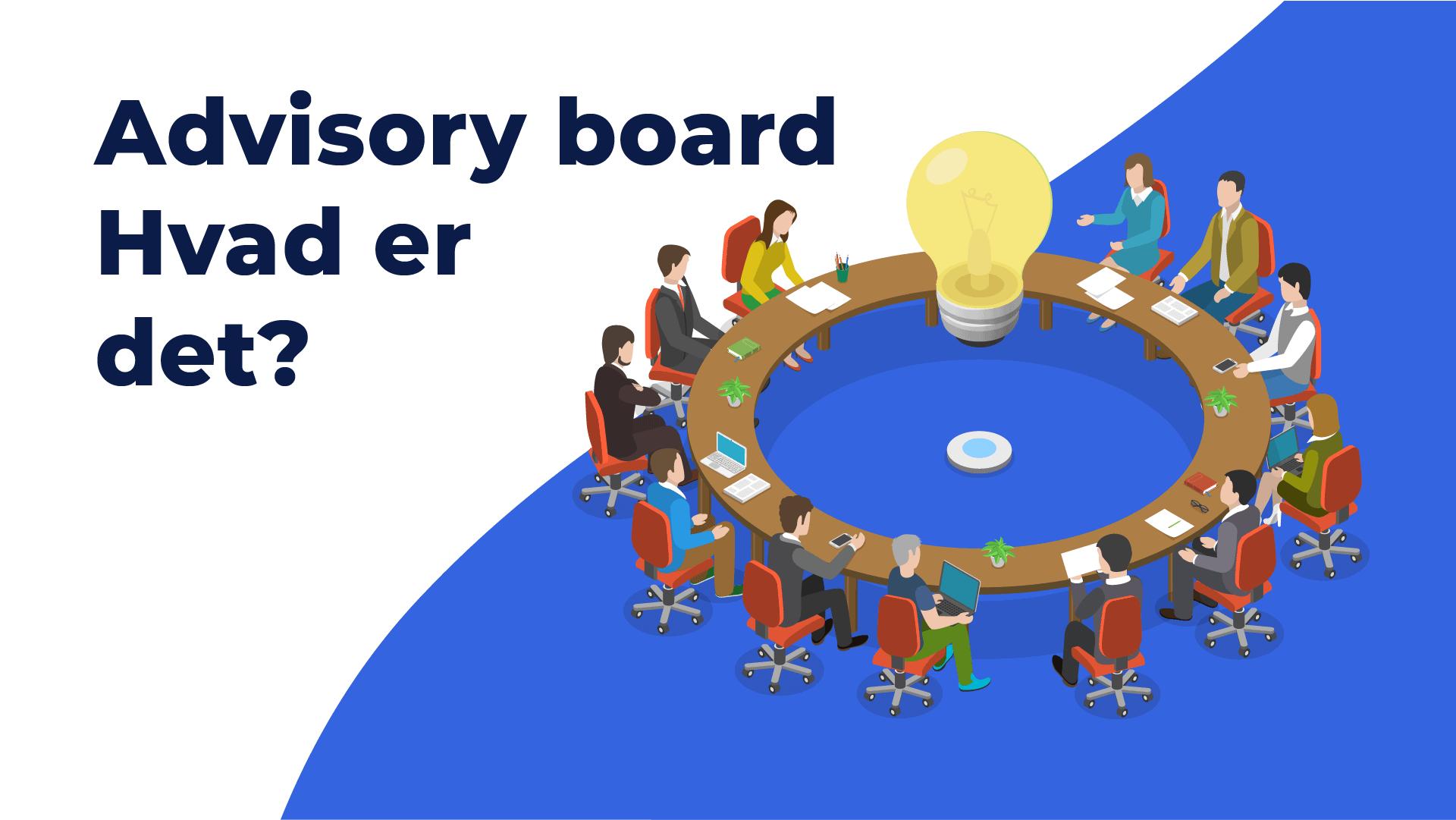 """Featured image for """"Advisory board – Hvad er det? Skal du vælge det eller en bestyrelse?"""""""