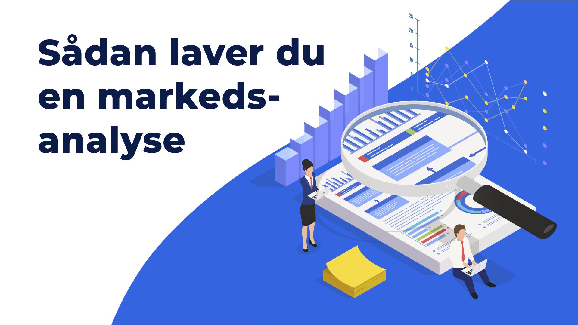 """Featured image for """"Sådan laver du en markedsanalyse"""""""