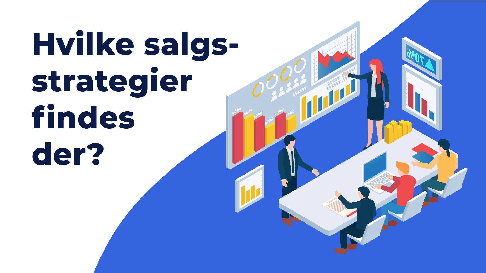 """Featured image for """"Hvilke salgsstrategier findes der?"""""""